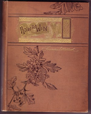 How to Win: A Book For Girls by Frances E. Willard